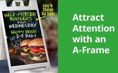 4 Ways to Attract Attention with an A-Frame Sign